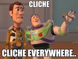cliche everywhere